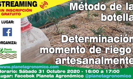 Método de la botella para determinar momento y tiempo de riego – Streaming fin de mes de Octubre